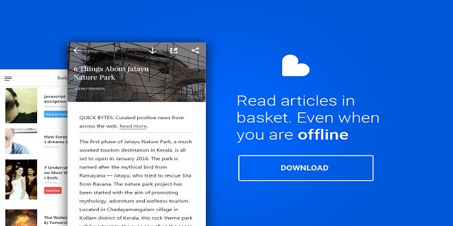 احتفظ بمحتوى الانترنت لمشاهدته في وقت لاحق مع تطبيق Basket